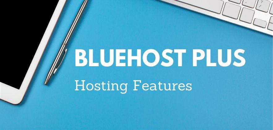 Bluehost Plus Hosting Features featured