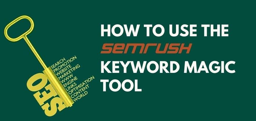 how to use semrush keyword magic tool